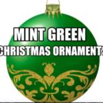 Mint Green Christmas Ornaments