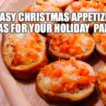 5 Easy Christmas Appetizer Ideas for your Party