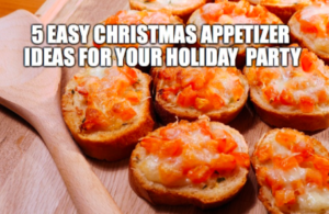 5-easy-christmas-appetizer-ideas-for-your-party