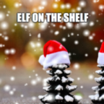 Best Elf on the Shelf Ideas